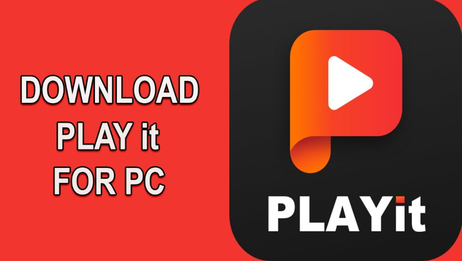 PLAYit For PC (Windows 7, 8, 10, Mac) Free Download